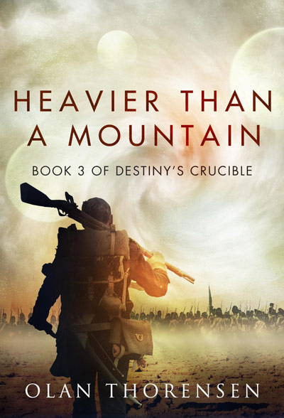Heavier than a Mountain - Destiny's Crucible Book #3