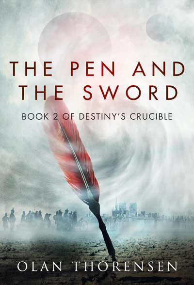 The Pen and the Sword - Destiny's Crucible Book #2