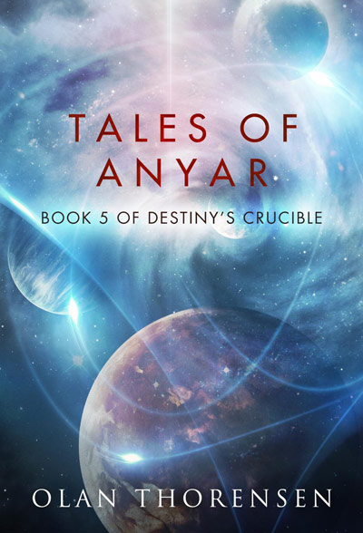 Tales of Anyar - Destiny's Crucible Book #5