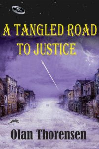 A Tangled Road to Justice by Olan Thorensen